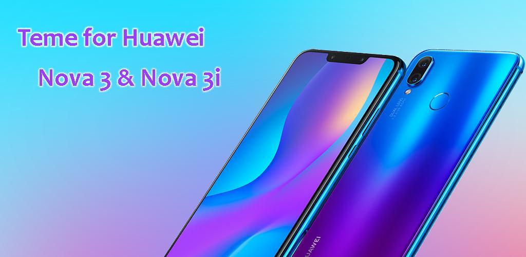 Theme for Huawei nova 3 & nova 3i 1 4 Apk Download - com