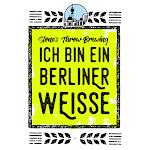 Stone's Throw Ich Bin Ein Berliner Weisse