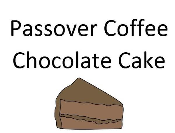 Coffee Chocolate Cake (passover)