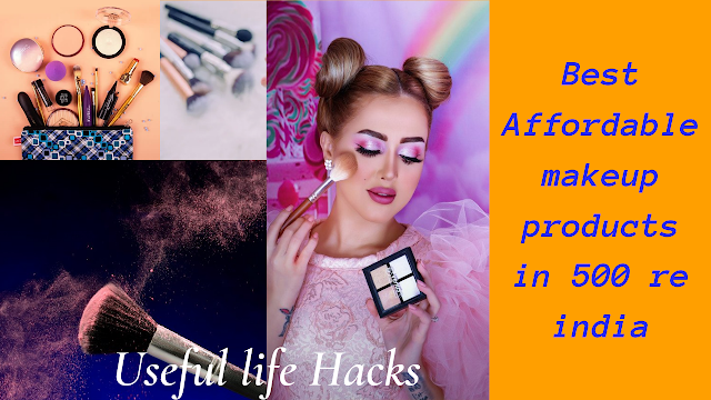 Best affordable makeup products in 500 rs india