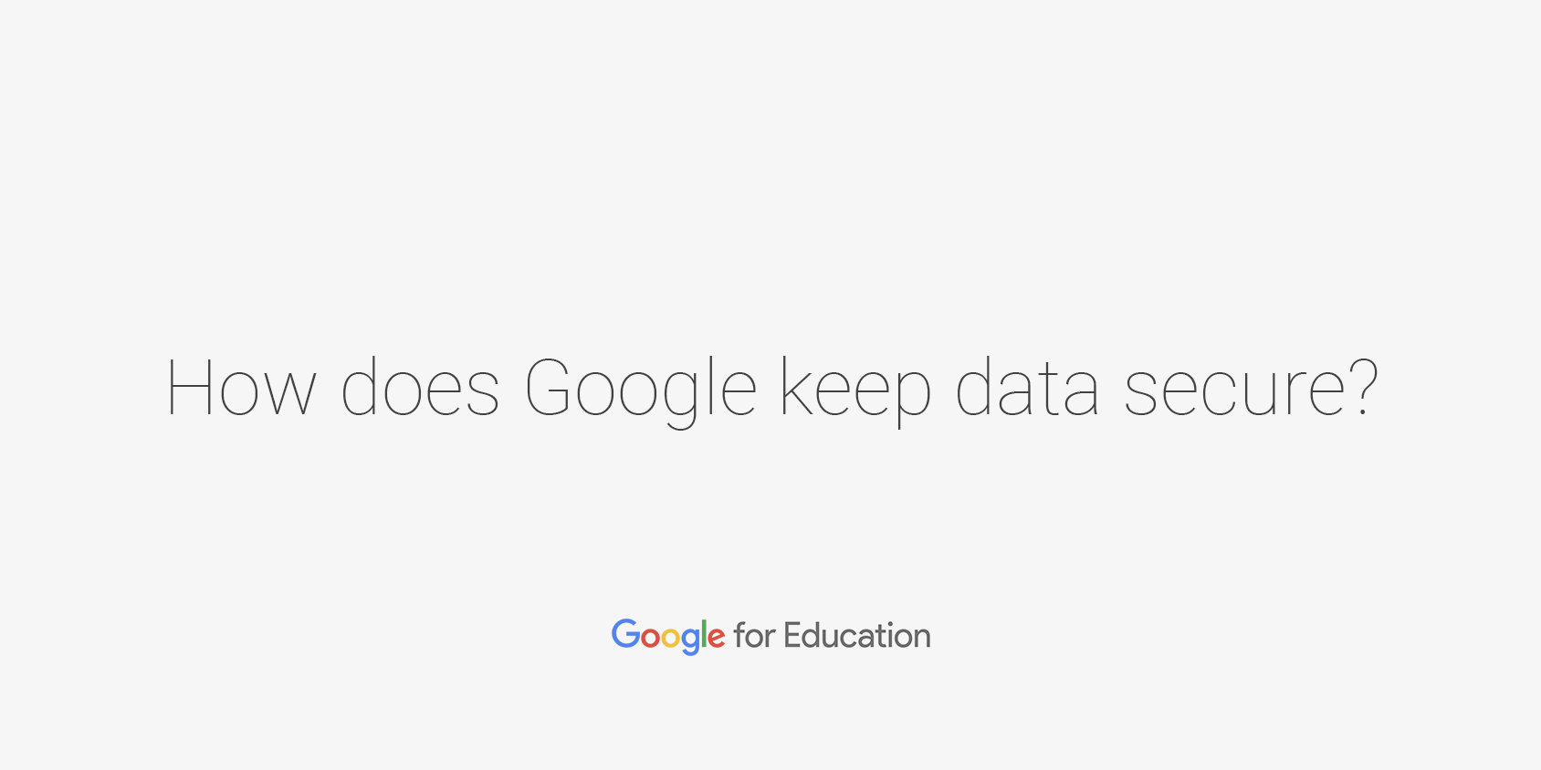Privacy security google for education data security and ownership xflitez Images