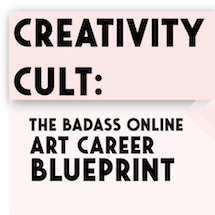 Creativity Cult: The Badass Online Art Career Blueprint