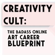 Creativity Cult: The Badass Online Art Career Blueprint