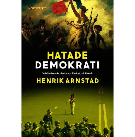 Hatade demokrati - de inkluderande rörelsernas ideologi och historia