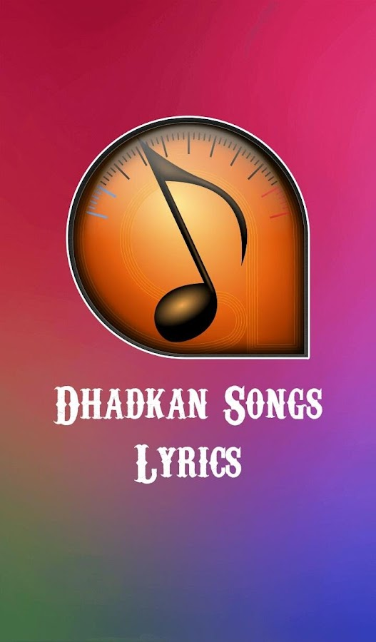 Dhadkan Songs Lyrics - Android Apps on Google Play