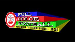 Full Color Football: The History of the American Football League thumbnail