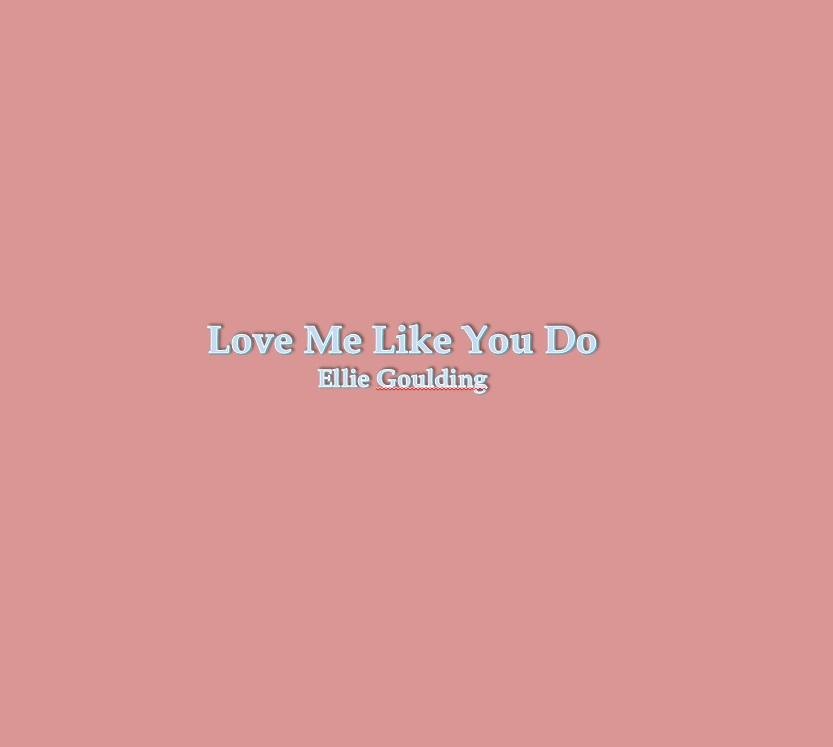 Love Me Like You Do - Android Apps on Google Play