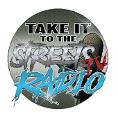 TAKE IT TO THE STREETS TV & RADIO