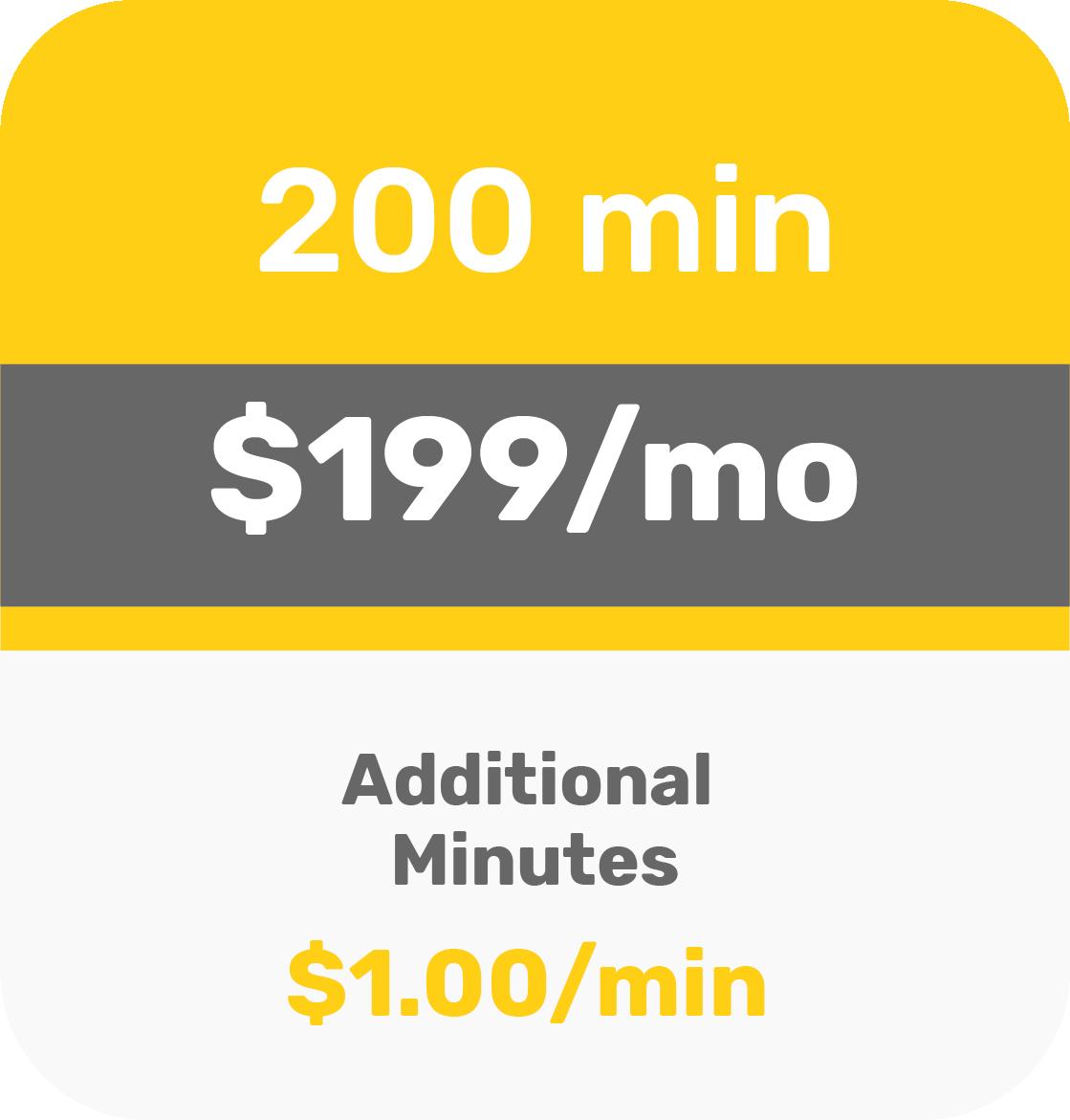 200 minutes - $199 per month
