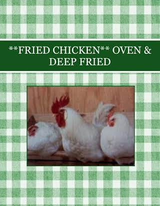 **FRIED CHICKEN** OVEN & DEEP FRIED