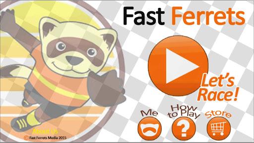 Fast Ferrets