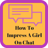 Tải How To Impress A Girl On Chat miễn phí