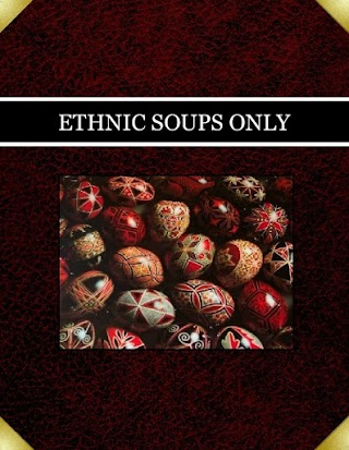 ETHNIC SOUPS ONLY