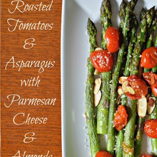 Roasted Tomatoes and Asparagus with Parm Cheese and Almonds