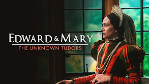 Edward and Mary: The Unknown Tudors thumbnail