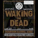 Outbreak Waking The Dead Bourbon Barrel Aged
