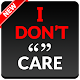 I Don't Care Quotes - caring quotes for PC-Windows 7,8,10 and Mac