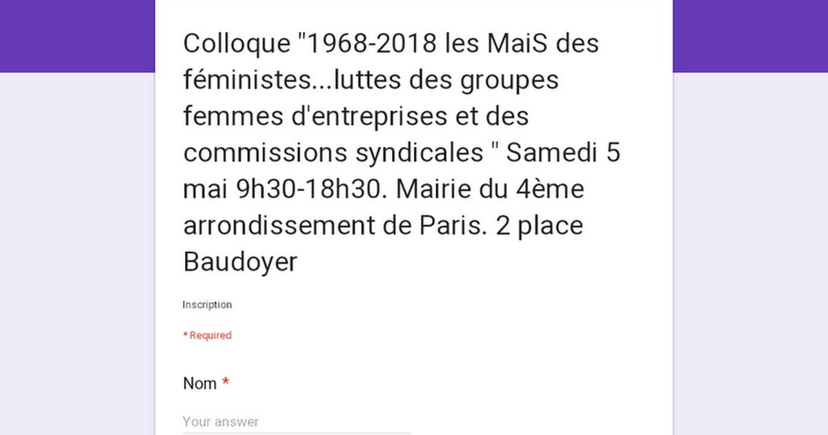 """Colloque """"1968-2018 les MaiS des féministes...luttes des groupes femmes d'entreprises et des commissions syndicales """" Samedi 5 mai 9h30-18h30. Mairie du 4ème arrondissement de Paris. 2 place Baudoyer"""
