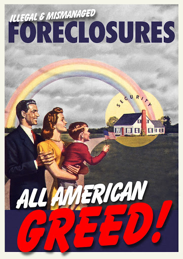 Illegal and Mismanged Foreclosures : All American Greed!