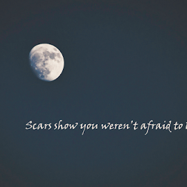 Scars by Matthew Chambers - Typography Captioned Photos ( moon, sky, quote, lunar, night, scars )
