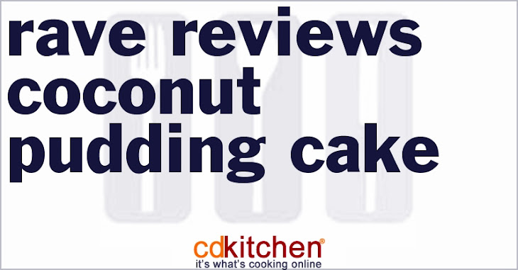 Rave Reviews Coconut Pudding Cake Recipe