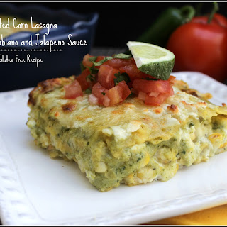 Roasted Corn Lasagna with Roasted Poblano & Jalapeno Sauce, Gluten Free