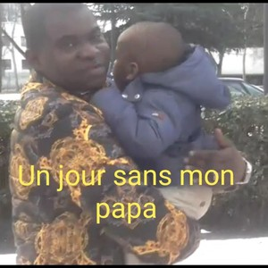 Un jour sans mon papa Upload Your Music Free