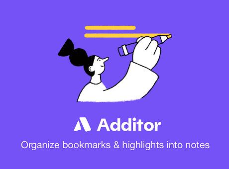 Additor - Highlight & organize into notes