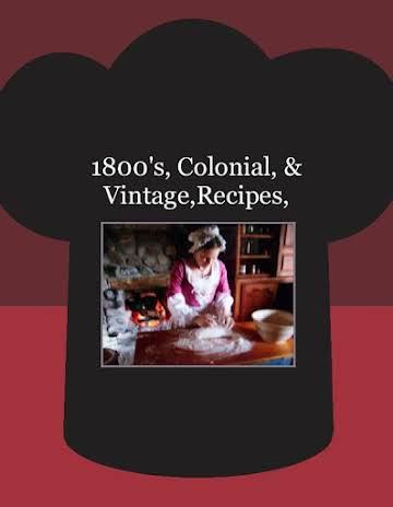 1800's, Colonial, & Vintage,Recipes,