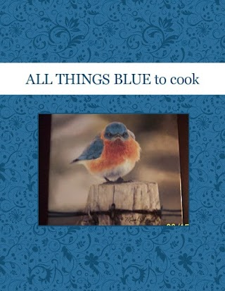 ALL THINGS  BLUE   to cook
