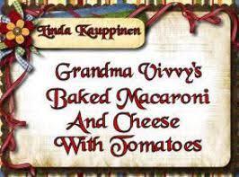 Grandma Vivvy's Baked Macaroni & Cheese W/ Tomatoe Recipe