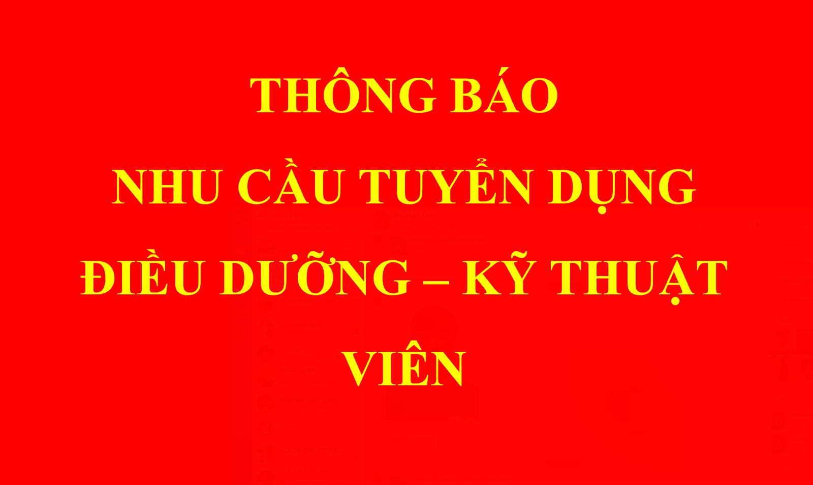 THÔNG BÁO NHU CẦU TUYỂN DỤNG (ĐIỀU DƯỠNG - KTV) 2020