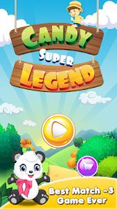 Candy Super Legend screenshot 0