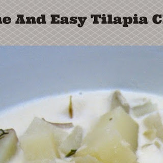 Delicious And Easy Tilapia Chowder