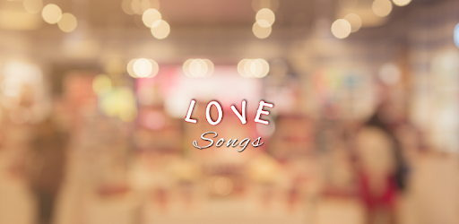 Love songs download - Apps on Google Play