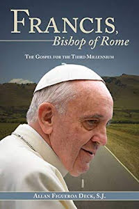 FRANCIS, BISHOP OF ROM THE GOSPEL FOR THE THIRD MILLENIUM