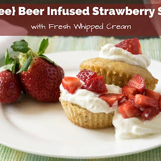 {Gluten-Free} Beer-Infused Strawberry Shortcakes with Fresh Whipped Cream.