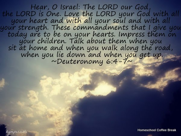 July Blogging Challenge - Quote - Deuteronomy 6:4-7 on Homeschool Coffee Break @ kympossibleblog.blogspot.com