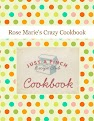 Rose Marie's Crazy Cookbook