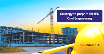 IES Civil Engineering Preparation Strategy