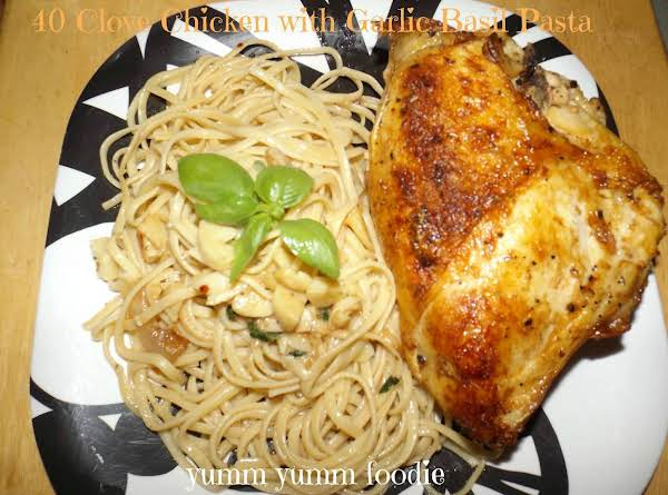 40 Clove Chicken With Garlic Basil Pasta Recipe