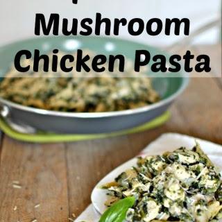 Spinach Mushroom Chicken Pasta