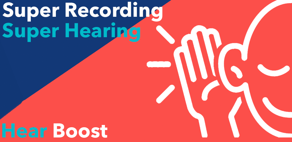 Download Hear Boost: Enhanced Microphone Volume & Recording