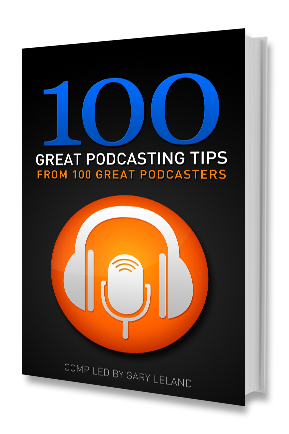100 Podcasting Tips from 100 Great Podcasters