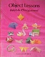 Photo: Object Lessons with Origami Geneva C. Iijima, Dale Rohr (Illustrator) 1990 ISBN 0874036399