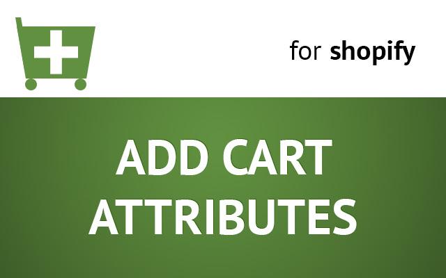 Shopify - Add Cart Attributes