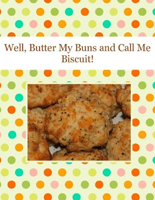 Well, Butter My Buns and Call Me Biscuit!