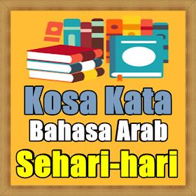 Kosakata Bahasa Arab Sehari Hari Dan Arti nya
