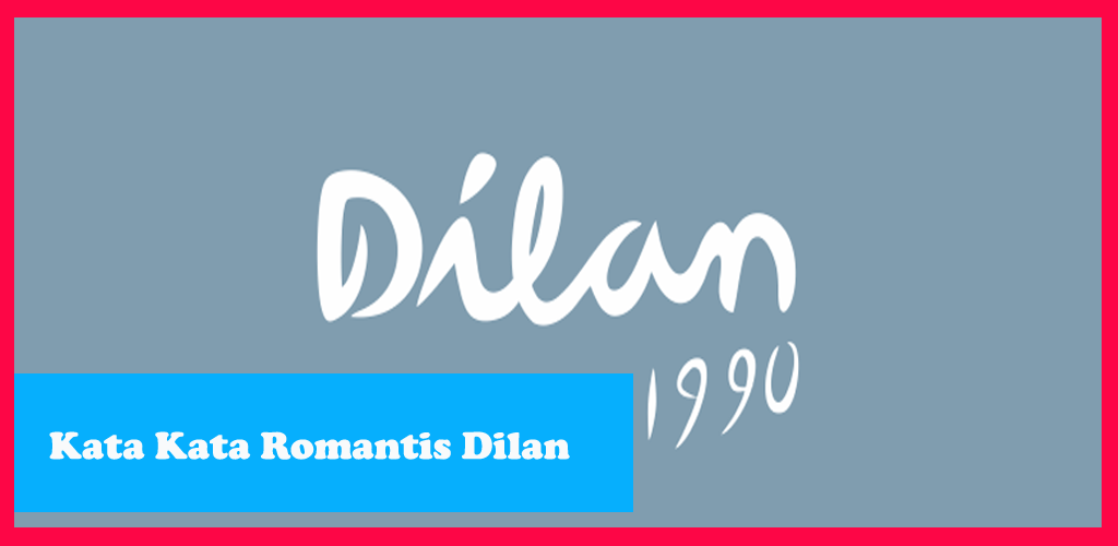Kata Kata Romantis Dilan 110 Apk Download Comadistudio