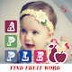 Find The Fruit Word - Game for kids for PC-Windows 7,8,10 and Mac